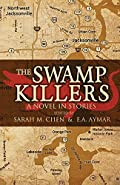 The Swamp Killers by Sarah M. Chen and E.A. Aymar