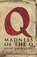 Madness of the Q by Gray Basnight