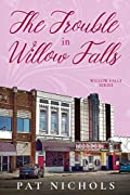 The Trouble In Willow Falls by Pat Nichols