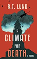 A Climate for Death by R. T. Lund