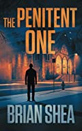 The Penitent One by Brian Shea