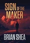 Sign of the Maker by Brian Shea