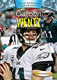 Carson Wentz (Blue Banner Biography)
