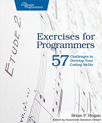 Exercises for Programmers: 57 Challenges to Develop Your Coding Skills - Brian P. Hogan