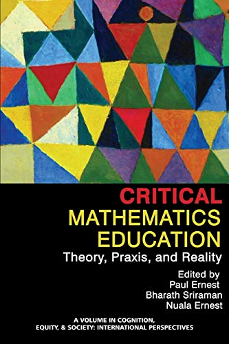 PDF Critical Mathematics Education Theory Praxis and Reality Cognition Equity Society International Perspectives