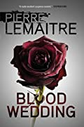 Blood Wedding by Pierre Lemaitre