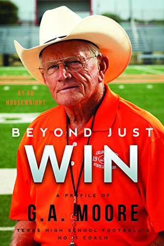Beyond Just Win: A Profile of G.A. Moore - Ed Housewright