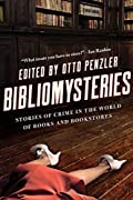 Bibliomysteries: Stories of Crime in the World of Books and Bookstores by Otto Penzler