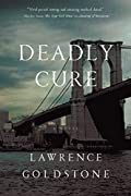Deadly Cure by Lawrence Goldstone