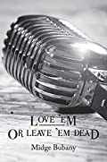Love 'Em or Leave 'Em Dead by Midge Bubany