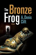 The Bronze Frog by A. Denis Clift