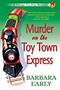 Murder on the Toy Town Express by Barbara Early