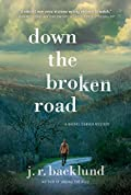 Down the Broken Road by J. R. Backlund