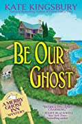 Be Our Ghost by Kate Kingsbury