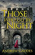 Those Who Go By Night by Andrew Gaddes