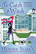 To Catch a Witch by Heather Blake
