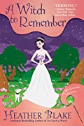 A Witch to Remember by Heather Blake