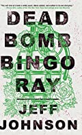 Deadbomb Bingo Ray by Jeff Johnson