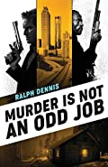 Murder is Not an Odd Job by Ralph Dennis