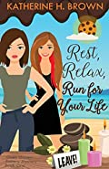 Rest, Relax, Run for Your Life by Katherine H. Brown