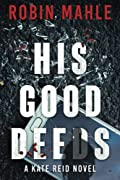 His Good Deeds by Robin Mahle