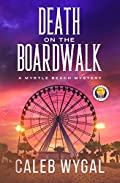 Death on the Boardwalk by Caleb Wygal