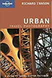 Lonely Planet Urban Photography by Richard I'Anson