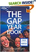 The Gap Year Book: The Definitive Guide to Planning and Taking a Year Out (Lonely Planet Gap Year Guide S.)