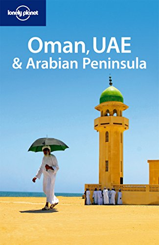 Lonely Planet Oman UAE and the Arabian Peninsula (Multi Country Travel Guide)