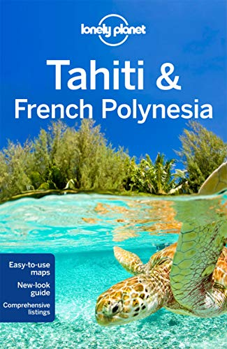 Lonely Planet Tahiti & French Polynesia (Travel Guide) - Lonely Planet, Celeste Brash, Jean-Bernard Carillet