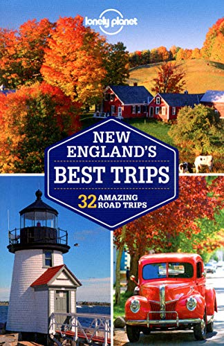 Lonely Planet New England's Best Trips (Travel Guide) - Lonely Planet, Mara Vorhees, Amy C Balfour, Paula Hardy, Caroline Sieg