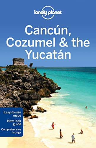 Lonely Planet Cancun, Cozumel & the Yucatan (Travel Guide) - Lonely Planet, John Hecht, Sandra Bao