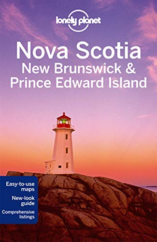Lonely Planet Nova Scotia, New Brunswick & Prince Edward Island (Travel Guide) - Lonely Planet, Celeste Brash, Caroline Sieg, Karla Zimmerman
