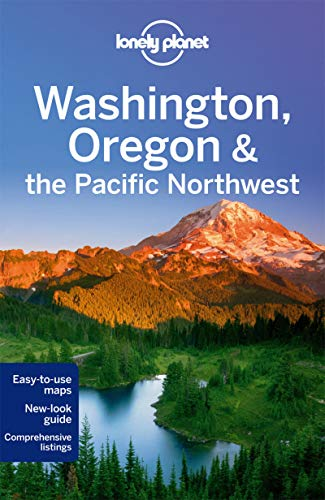 Lonely Planet Washington, Oregon & the Pacific Northwest (Travel Guide) - Lonely Planet, Sandra Bao, Celeste Brash, John Lee, Brendan Sainsbury