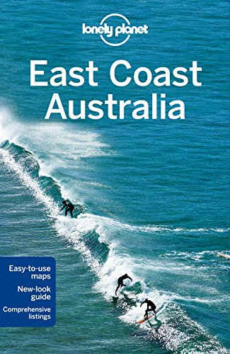 Lonely Planet East Coast Australia (Travel Guide) - Lonely Planet, Charles Rawlings-Way, Peter Dragicevich, Anthony Ham, Trent Holden, Kate Morgan, Tamara Sheward, Meg Worby