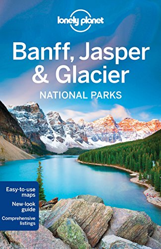 Lonely Planet Banff, Jasper and Glacier National Parks (Travel Guide) - Lonely Planet, Brendan Sainsbury, Michael Grosberg