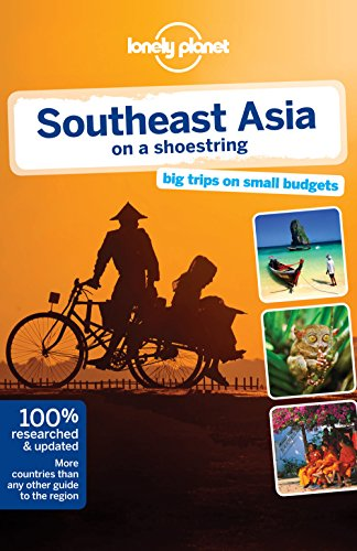 Lonely Planet Southeast Asia on a shoestring (Travel Guide) - Lonely Planet, China Williams, Greg Bloom, Celeste Brash, Stuart Butler, Simon Richmond, Daniel Robinson, Iain Stewart, Ryan Ver Berkmoes, Richard Waters