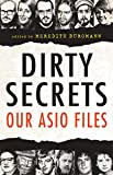 Dirty secrets : our ASIO files / edited by Meredith Burgmann.