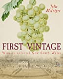 First vintage : wine in colonial New South Wales / Julie McIntyre.