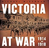 Victoria at War: A History of Victoria during the First World War