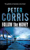 Follow the Money by Peter Corris