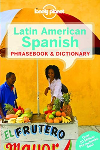 Lonely Planet Latin American Spanish Phrasebook & Dictionary (Lonely Planet Phrasebook and Dictionary) - Lonely Planet