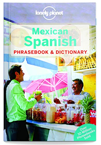 Lonely Planet Mexican Spanish Phrasebook & Dictionary (Lonely Planet Phrasebook and Dictionary) - Lonely Planet