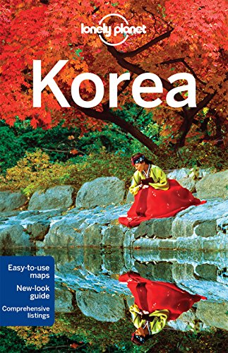 Lonely Planet Korea (Travel Guide) - Lonely Planet, Simon Richmond, Megan Eaves, Trent Holden, Rebecca Milner, Phillip Tang, Rob Whyte