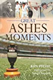 Great Ashes moments / Ken Piesse.