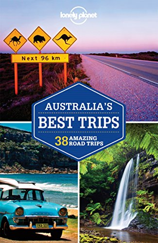 Lonely Planet Australia's Best Trips (Travel Guide) - Lonely Planet, Anthony Ham