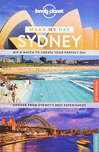 Lonely Planet Make My Day Sydney (Travel Guide) - Lonely Planet