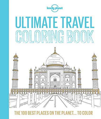 Lonely Planet Ultimate Travel Coloring Book - Lonely Planet
