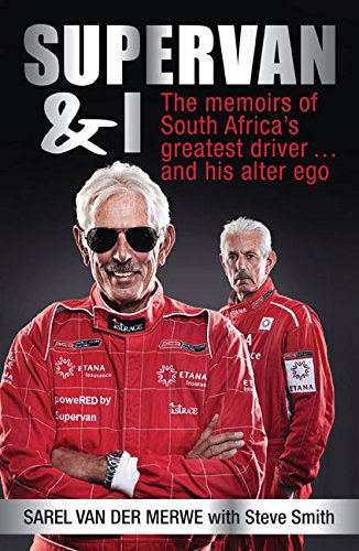 SuperVan and I: The memoirs of South Africa's greatest driver . . . and his alter ego