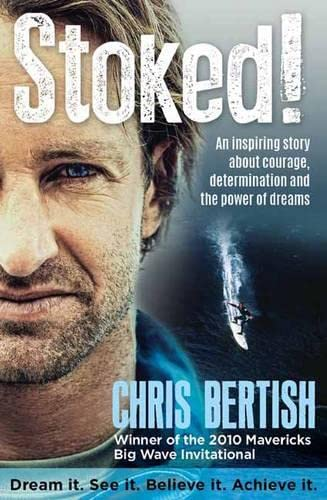 Stoked!: An inspiring story about courage, determination and the power of dreams - Chris Bertish